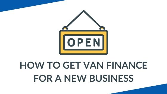 Van Finance For New Business: A How-To Guide